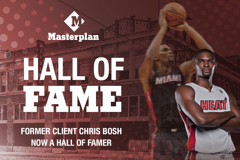 Masterplan Hall of Fame: Former Client Chris Bosh Now NBA Hall of Famer