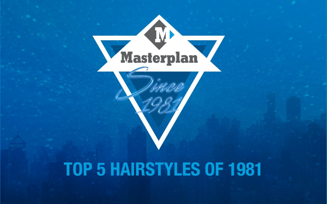 Masterplan's 40th Anniversary Throwback: Top five hairstyles of 1981